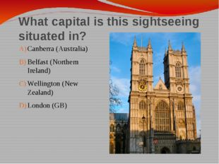 What capital is this sightseeing situated in? Canberra (Australia) Belfast (N