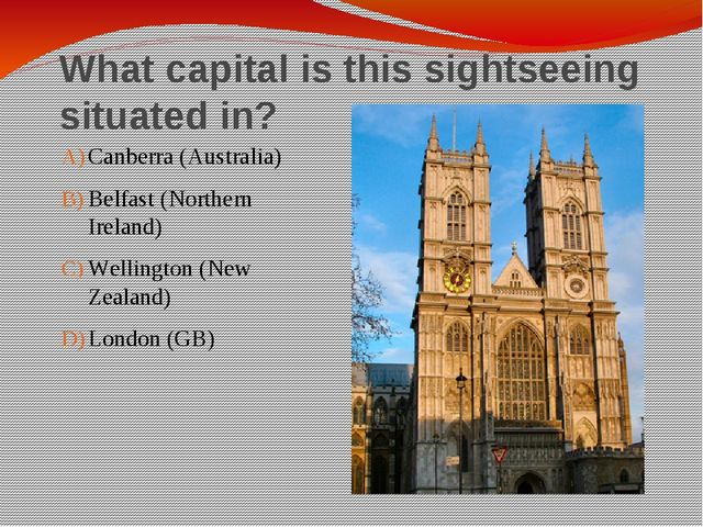 What capital is this sightseeing situated in? Canberra (Australia) Belfast (N...