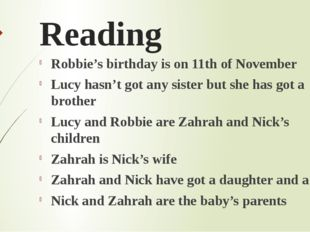 Reading Robbie's birthday is on 11th of November Lucy hasn't got any sister b