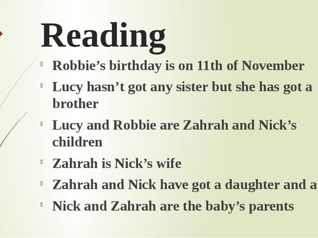Reading Robbie's birthday is on 11th of November Lucy hasn't got any sister b...