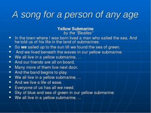 """A song for a person of any age Yellow Submarine by the """"Beatles"""" In the town"""
