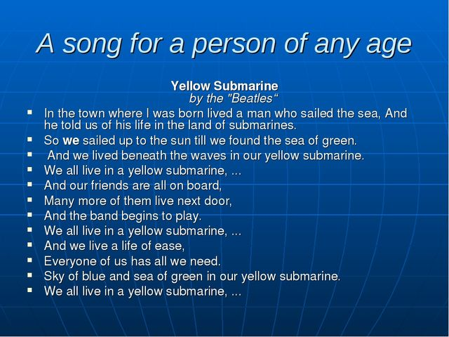 """A song for a person of any age Yellow Submarine by the """"Beatles"""" In the town..."""