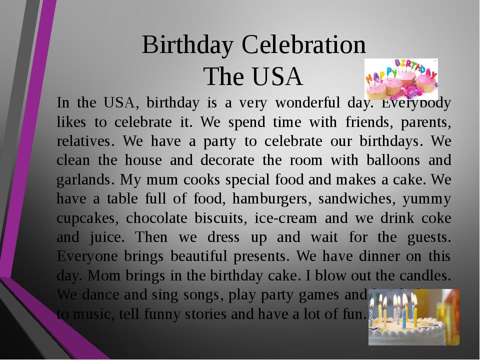Birthday Celebration The USA In the USA, birthday is a very wonderful day. Ev...