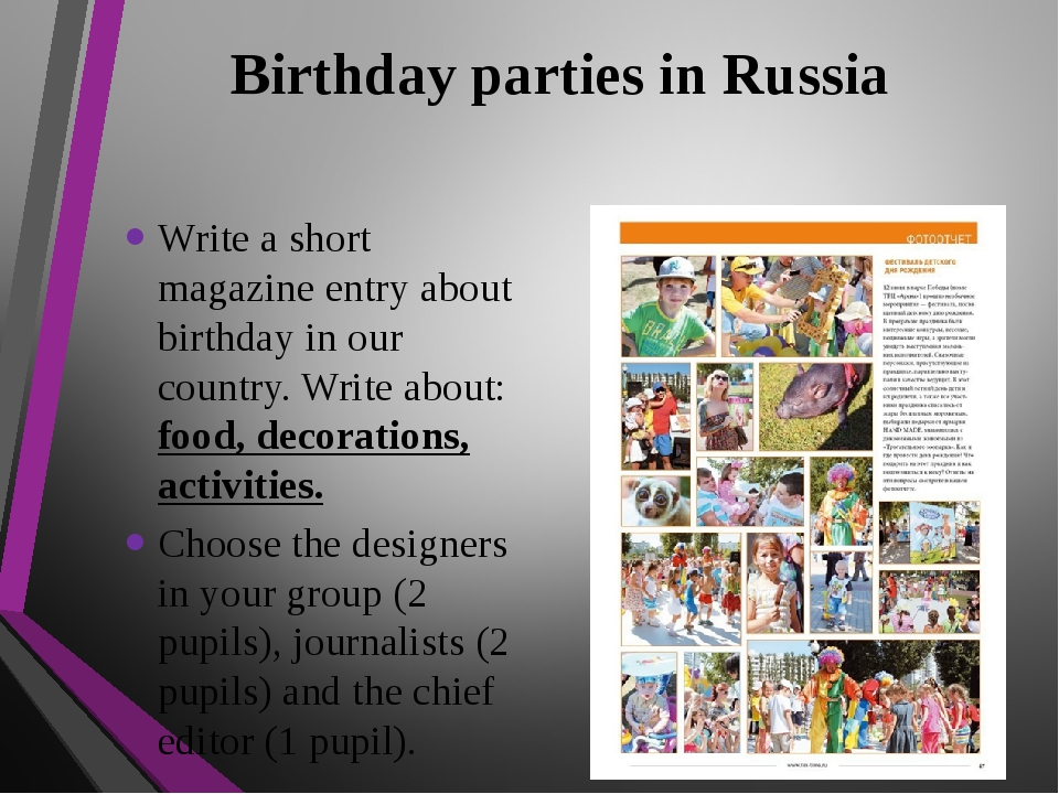 Birthday parties in Russia Write a short magazine entry about birthday in our...