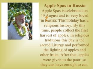 Apple Spas in Russia Apple Spas is celebrated on 19 August and is very loved