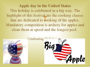 Apple day in the United States This holiday is celebrated in a big way. The h