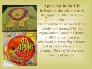 Apple day in the UK In England, the celebration of the Apple is called an App