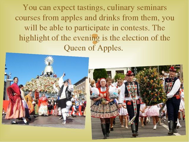 You can expect tastings, culinary seminars courses from apples and drinks fro...