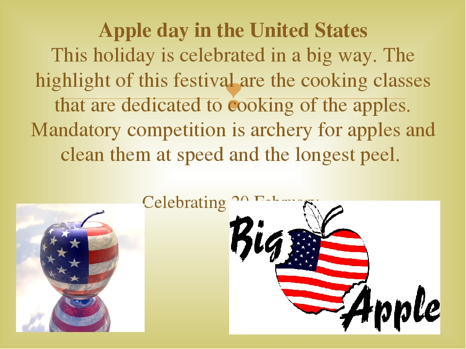 Apple day in the United States This holiday is celebrated in a big way. The h...