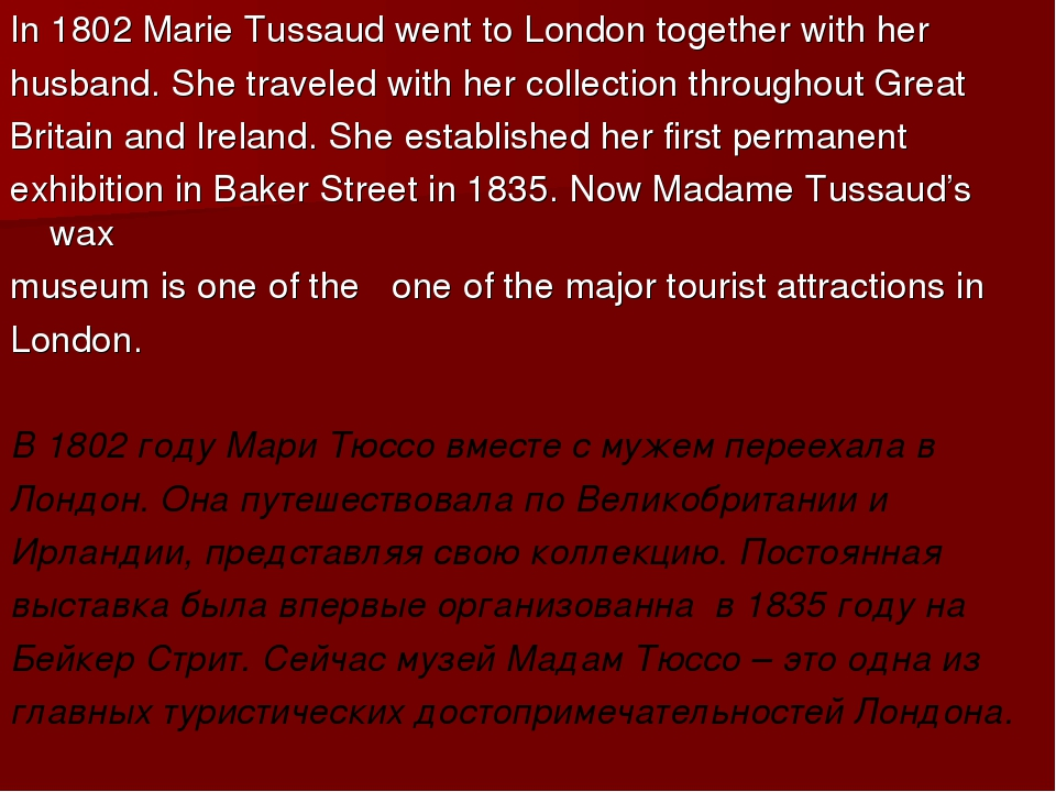In 1802 Marie Tussaud went to London together with her husband. She traveled...