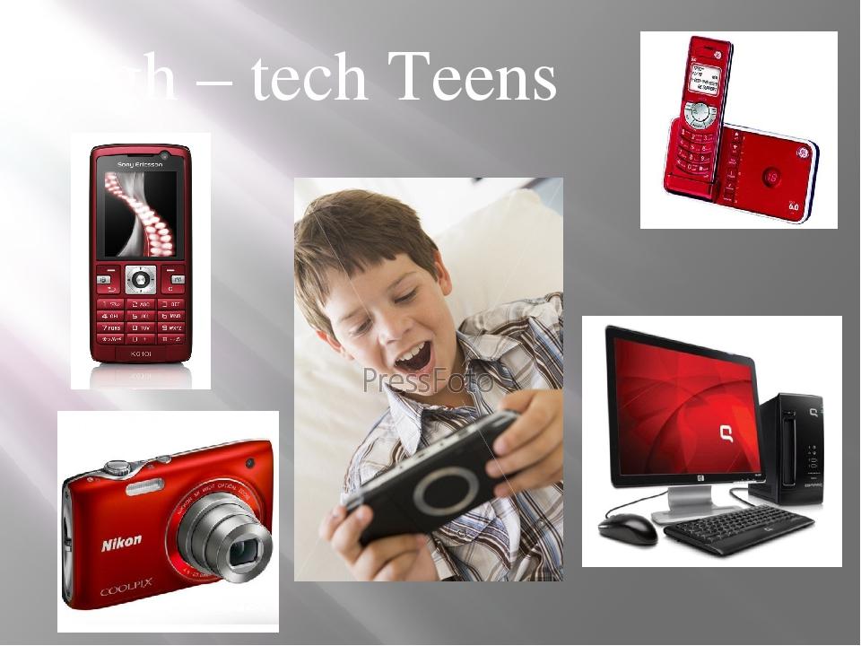 High – tech Teens
