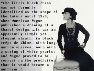 """""""the little black dress was not formally identified as the shape of the futur"""