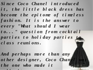 Since Coco Chanel introduced it, the little black dress has become the epitom