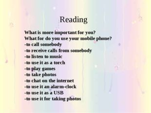 Reading What is more important for you? What for do you use your mobile phon