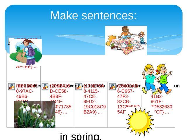 Make sentences: in spring.