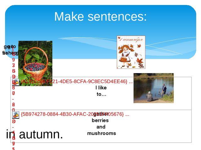 Make sentences: in autumn.