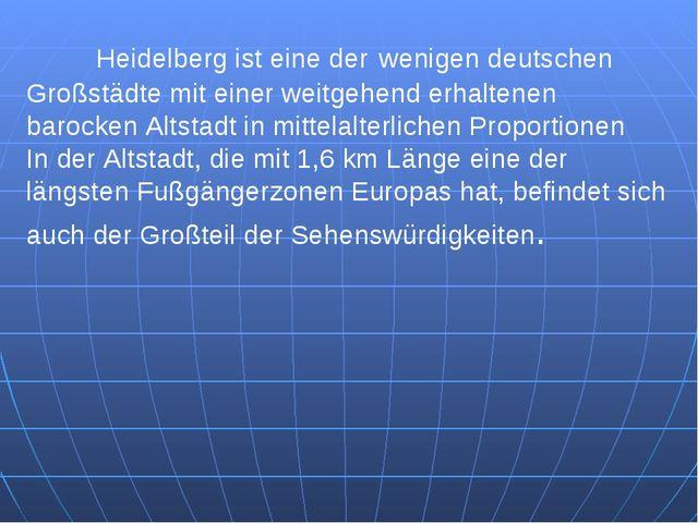 Heidelberg ist eine der wenigen deutschen Großstädte mit einer weitgehend er...