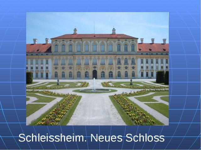 Schleissheim. Neues Schloss