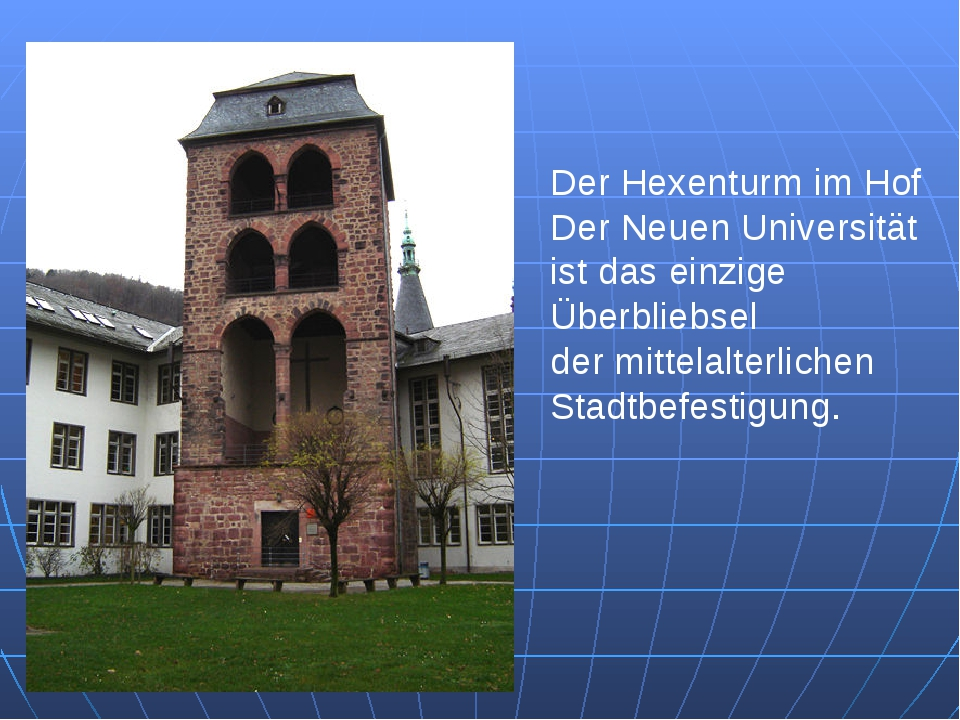 Der Hexenturm im Hof Der Neuen Universität ist das einzige Überbliebsel der m...