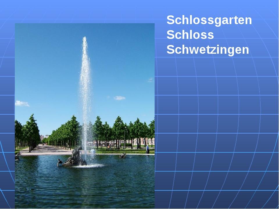 Schlossgarten Schloss Schwetzingen