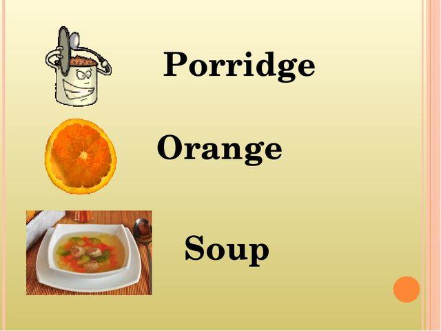 Porridge Orange Soup