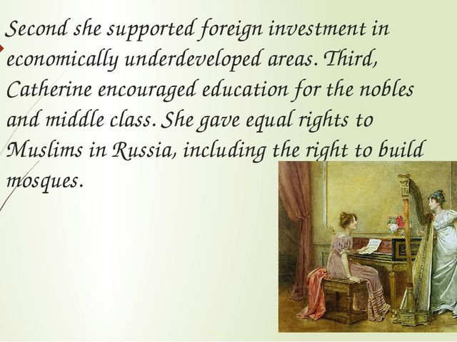 Second she supported foreign investment in economically underdeveloped areas....