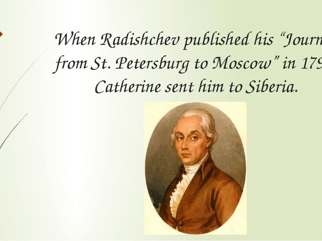 """When Radishchev published his """"Journey from St. Petersburg to Moscow"""" in 1790..."""