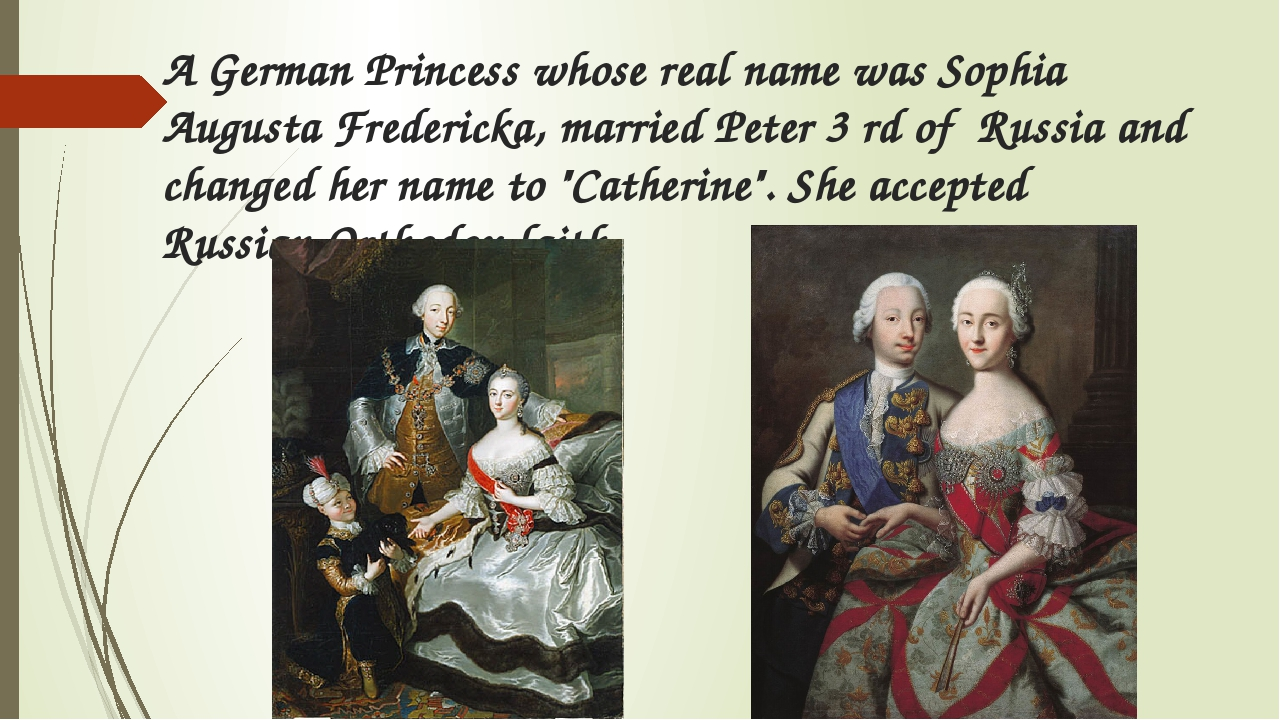 A German Princess whose real name was Sophia Augusta Fredericka, married Pete...