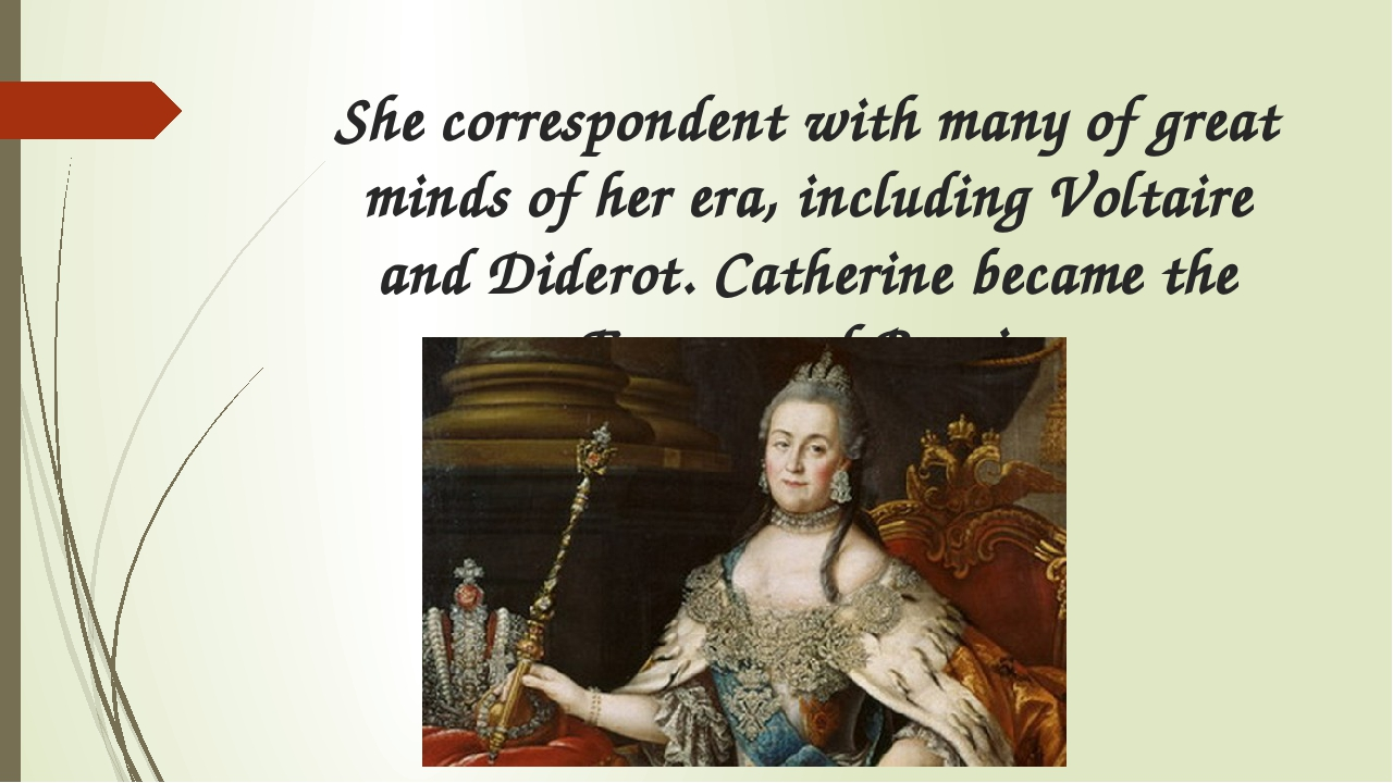 She correspondent with many of great minds of her era, including Voltaire and...
