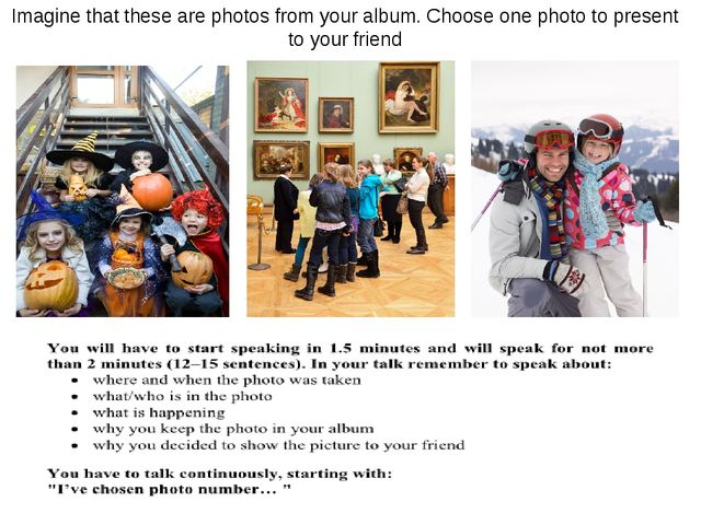 Imagine that these are photos from your album. Choose one photo to present to...
