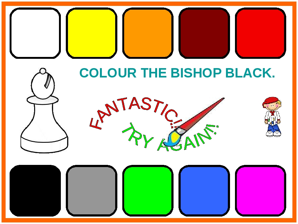 COLOUR THE BISHOP BLACK.