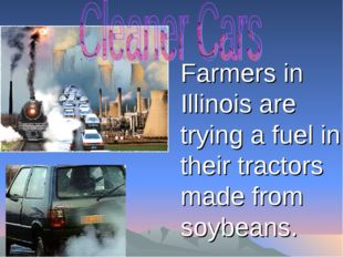 Farmers in Illinois are trying a fuel in their tractors made from soybeans.