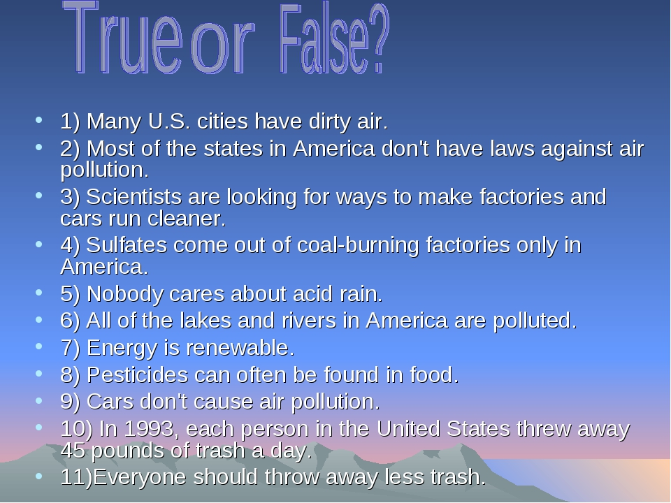 1) Many U.S. cities have dirty air. 2) Most of the states in America don't h...
