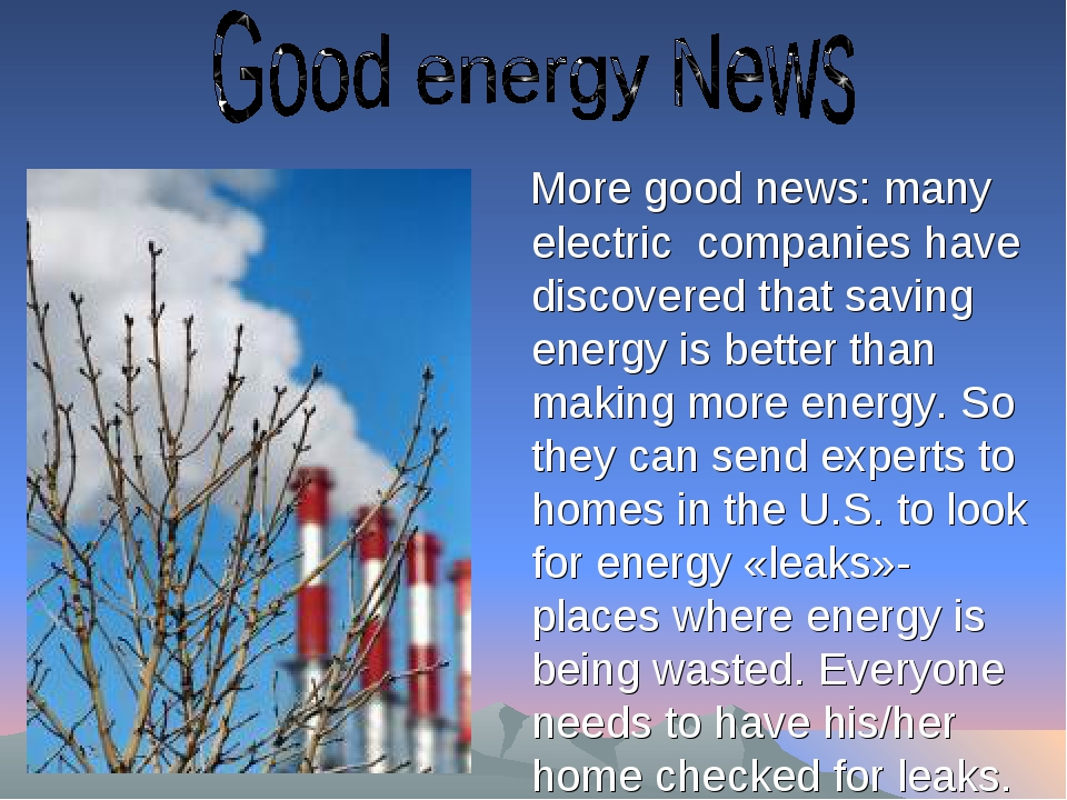More good news: many electric companies have discovered that saving energy i...