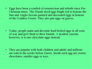 Eggs have been a symbol of resurrection and rebirth since Pre-Christian time