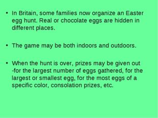 In Britain, some families now organize an Easter egg hunt. Real or chocolate