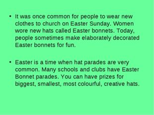 It was once common for people to wear new clothes to church on Easter Sunday.