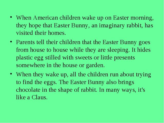 When American children wake up on Easter morning, they hope that Easter Bunny...