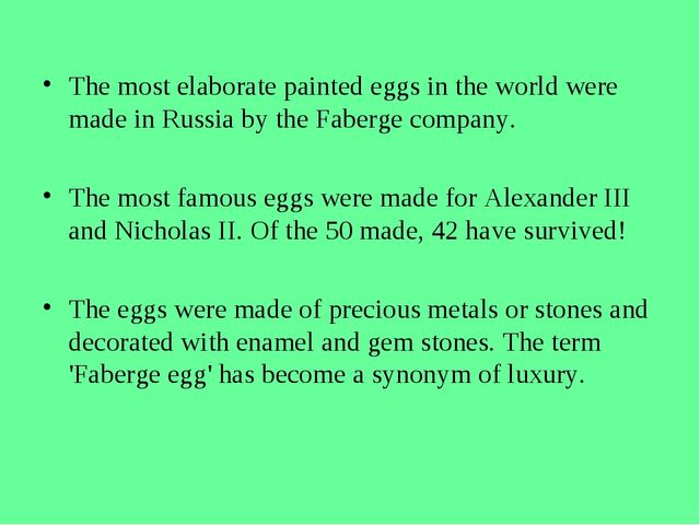 The most elaborate painted eggs in the world were made in Russia by the Faber...