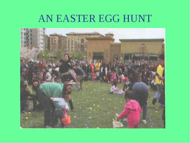AN EASTER EGG HUNT