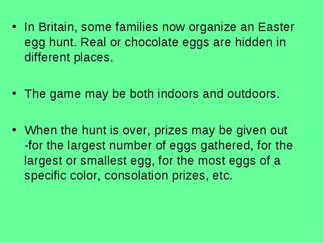 In Britain, some families now organize an Easter egg hunt. Real or chocolate...