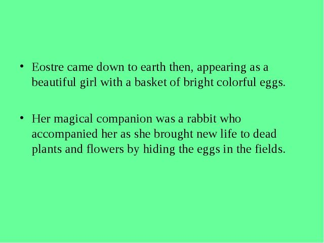 Eostre came down to earth then, appearing as a beautiful girl with a basket o...