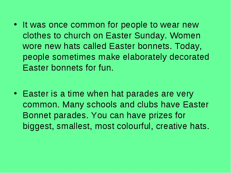 It was once common for people to wear new clothes to church on Easter Sunday....