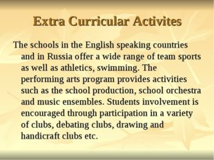 Extra Curricular Activites The schools in the English speaking countries and