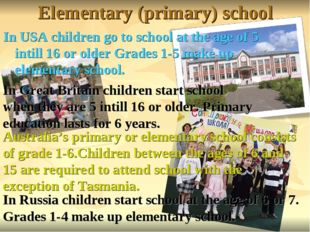 Elementary (primary) school In USA children go to school at the age of 5 inti