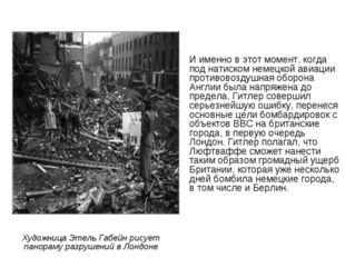Художница Этель Габейн рисует панораму разрушений в Лондоне И именно в этот м