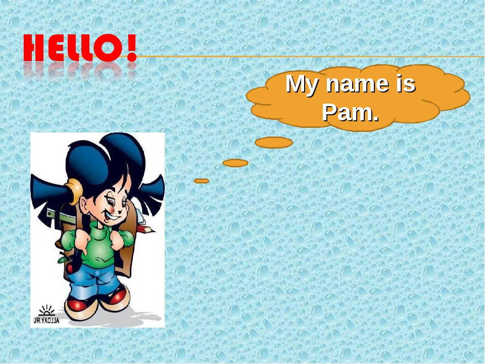 My name is Pam.