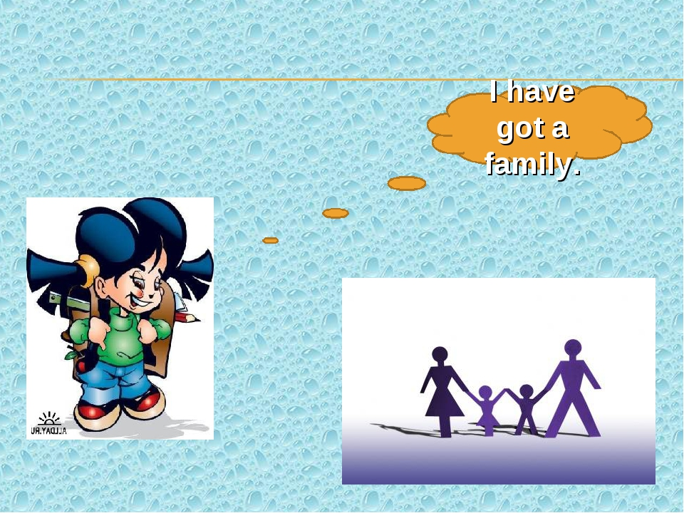 I have got a family.