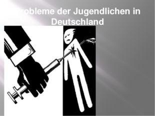 Probleme der Jugendlichen in Deutschland