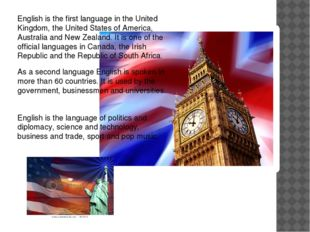 English is the first language in the United Kingdom, the United States of Ame